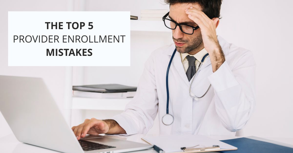 Open graph Top 5 Mistakes | Top 5 Provider Enrollment Mistakes | STATMedCare Payor and Physician Enrollment and Credentialing