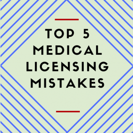 Top 5 Medical Licensing Mistakes