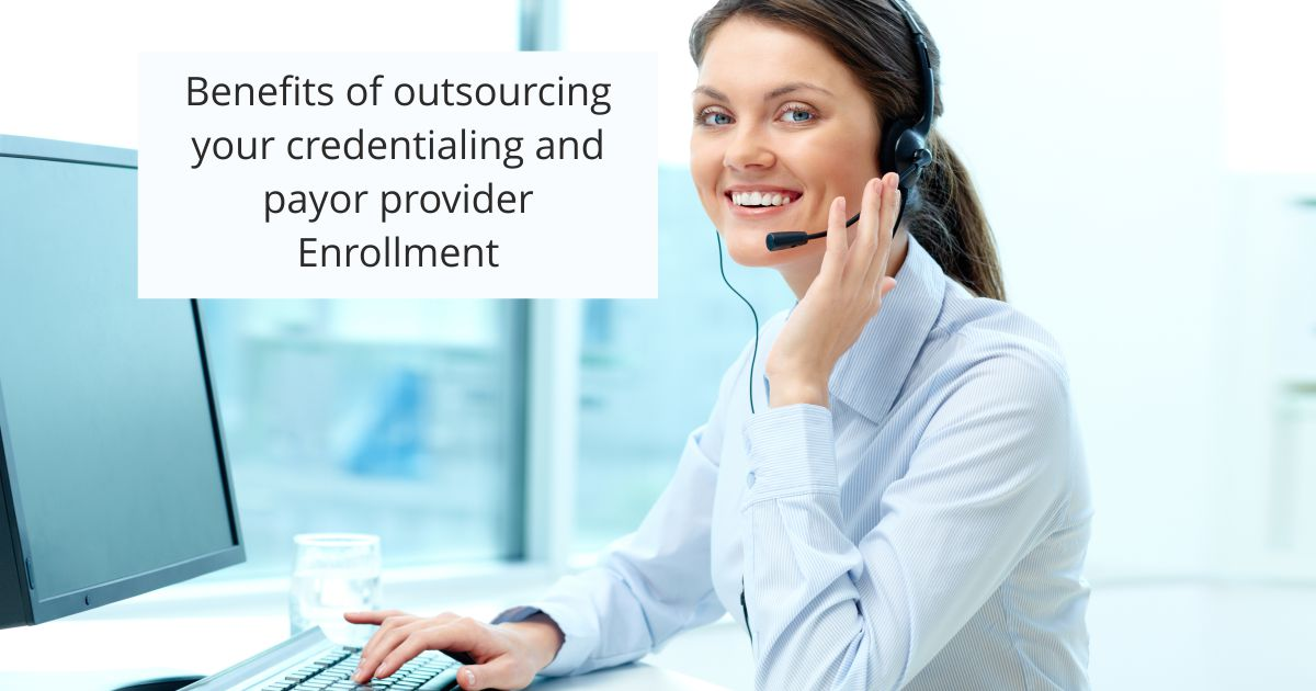 Open graph Benefits of outsourcing | Benefits of Outsourcing Credentialing and Payor Provider Enrollment | STATMedCare Payor and Physician Enrollment and Credentialing