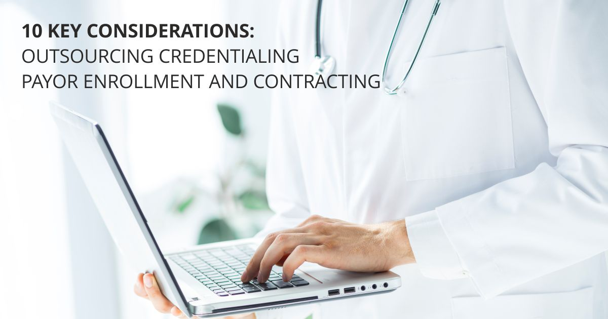 Statmed Open graph 27 | 10 Key Considerations: Outsourcing Credentialing, Enrollment and Contracting | STATMedCare Payor and Physician Enrollment and Credentialing