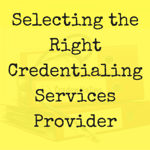 The Right Credentialing Provider 2 300x300 | Selecting the Right Credentialing Services Provider | STATMedCare Payor and Physician Enrollment and Credentialing