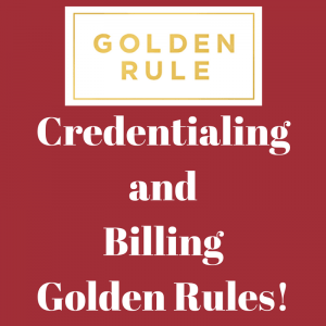 Credentialing and Billing Golden Rules 002 300x300 | Wells Fargo, Whose Really to Blame? | STATMedCare Payor and Physician Enrollment and Credentialing