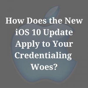 How Does the New iOS 10 Update Apply to Your Credentialing Woes  300x300 | Category   Technology | STATMedCare Payor and Physician Enrollment and Credentialing