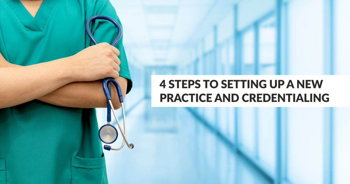 Open graph New Practice and credentialing | 4 Steps to Setting Up a New Practice and Credentialing | STATMedCare Payor and Physician Enrollment and Credentialing