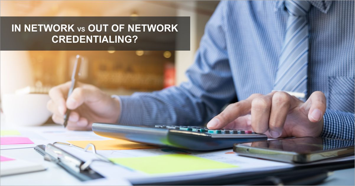 Open graph in Out of network   In Network Vs. Out of Network Credentialing in a Private Physician Setting   STATMedCare Payor and Physician Enrollment and Credentialing