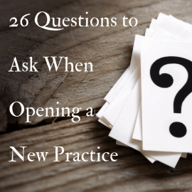 26 Questions to Ask When Opening a New Practice