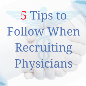 5 Tips in Recruiting Physicians 300x300 | Category   Recruitment | STATMedCare Payor and Physician Enrollment and Credentialing