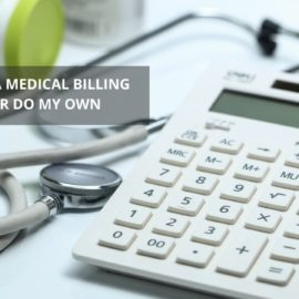 Should I Hire a Billing Company or Do My Own?