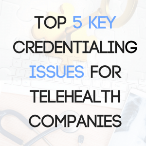 Top 5 Key Credentialing Issues for Telehealth Companies 300x300 | Category   Technology | STATMedCare Payor and Physician Enrollment and Credentialing