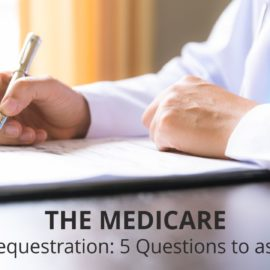 The Medicare Sequestration: 5 Questions to Ask