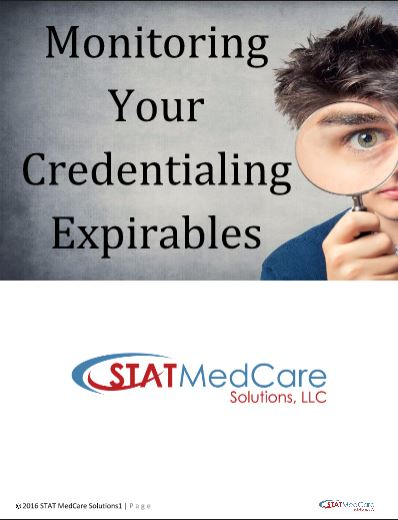 monitoing | Monitoring Your Credentialing Expirables | STATMedCare Payor and Physician Enrollment and Credentialing