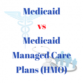 Enrolling in Medicaid and Medicaid Managed Care Plans (HMO)