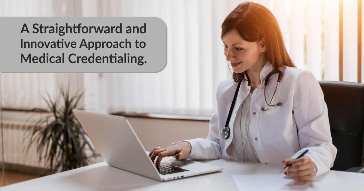 Statmed Blog 2 | A Straightforward and Innovative Approach to Credentialing | STATMedCare Payor and Physician Enrollment and Credentialing