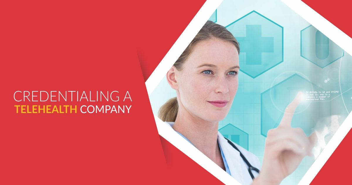 Credentialing a telehealth company compressed | Credentialing a TeleHealth Company | STATMedCare Payor and Physician Enrollment and Credentialing