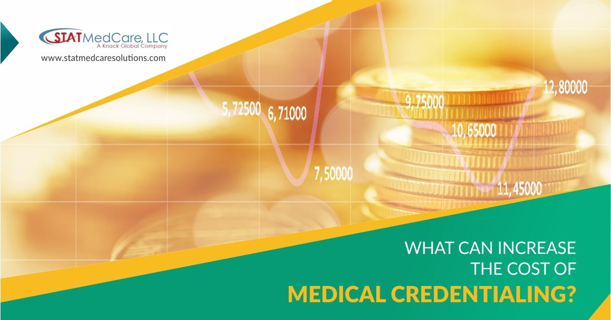 What can increase Credentialing Cost compressed | What can increase Credentialing Cost? | STATMedCare Payor and Physician Enrollment and Credentialing