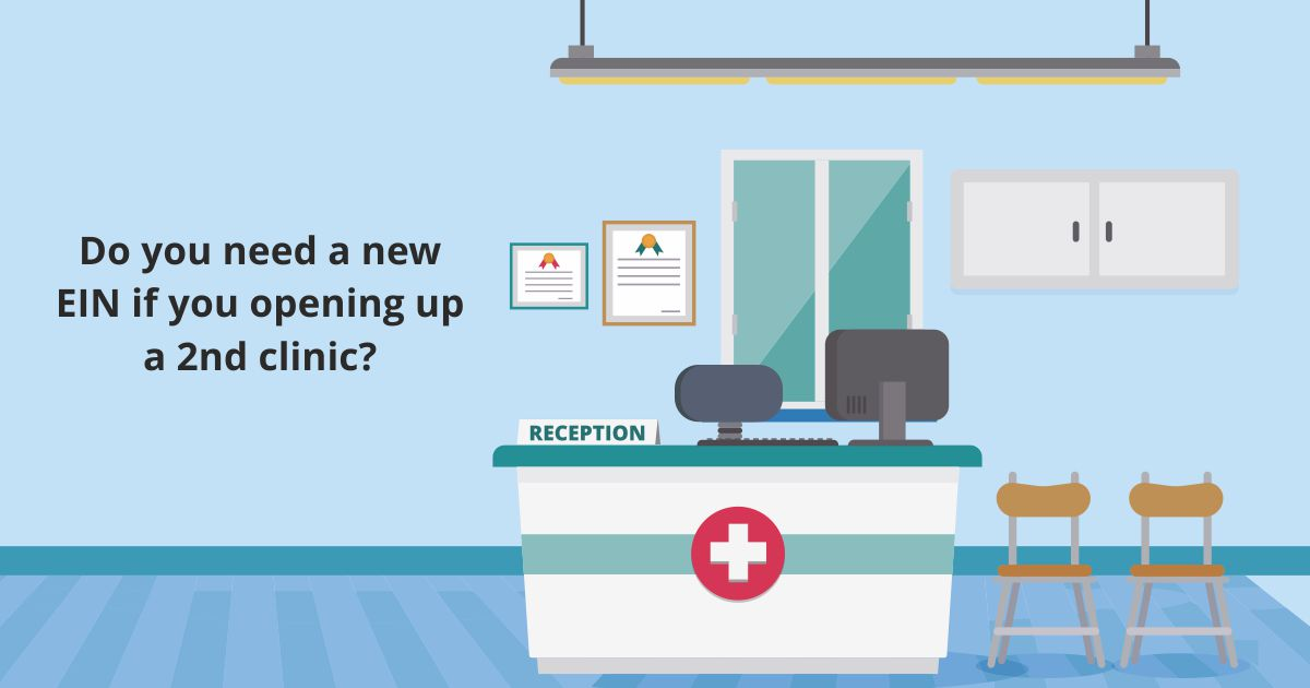Open graph 2nd Clinic | Do you need a new EIN if you opening up a 2nd clinic? | STATMedCare Payor and Physician Enrollment and Credentialing
