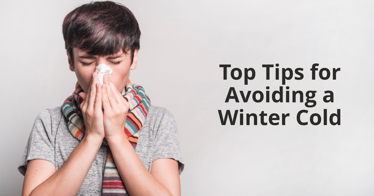 Open graph Winter Cold | Top Tips for Avoiding a Winter Cold | STATMedCare Payor and Physician Enrollment and Credentialing
