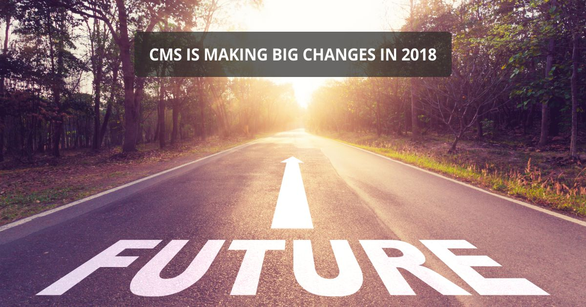 Open graph Big Changes2018 | CMS is Making Big Changes in 2018 | STATMedCare Payor and Physician Enrollment and Credentialing