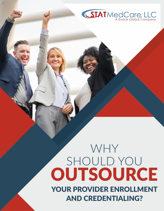 Whitepaper 1 | Why Should You Outsource Your Provider Enrollment? | STATMedCare Payor and Physician Enrollment and Credentialing